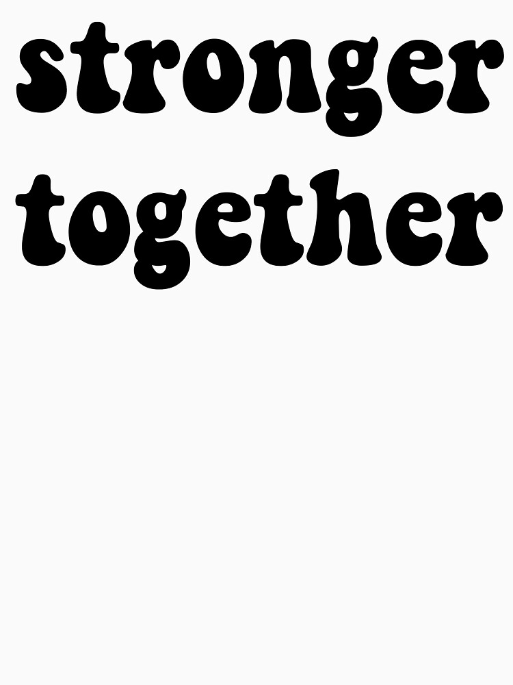 """Political Anti-Trump """"Stronger Together"""" by DSweethearts"""