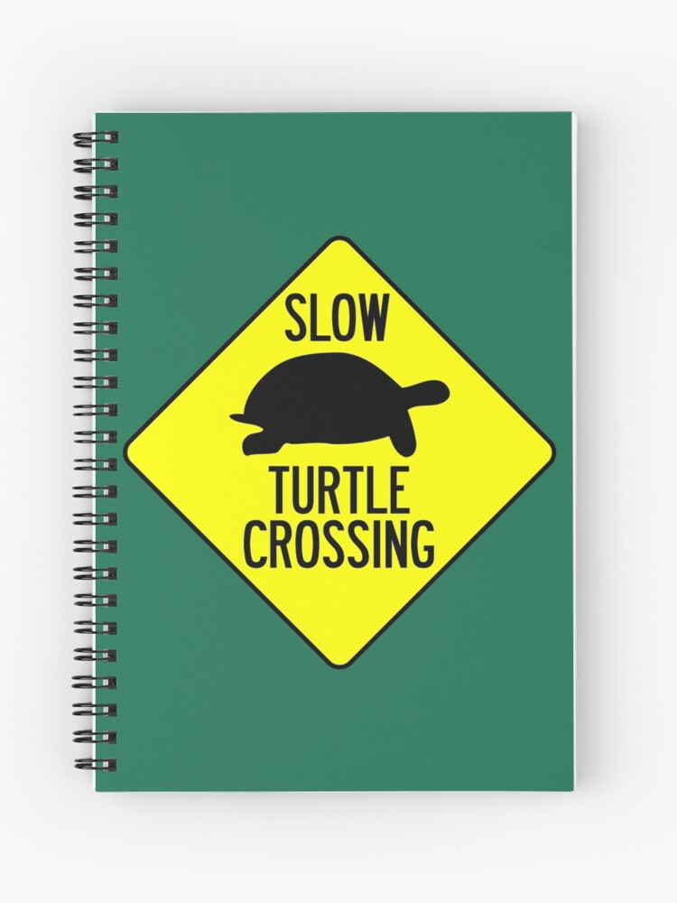 Slow Turtle Crossing >> Slow Turtle Crossing Spiral Notebook By Limitlezz Redbubble