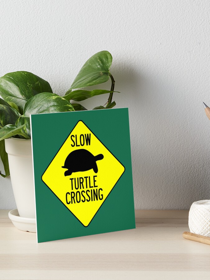 Slow Turtle Crossing >> Slow Turtle Crossing Art Board Print By Limitlezz Redbubble