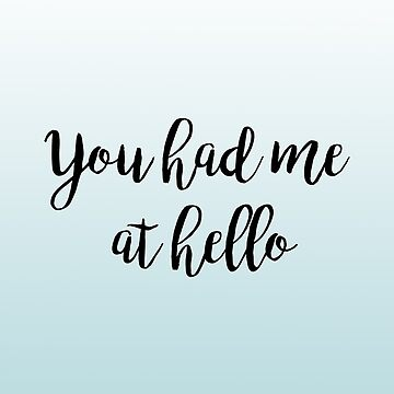 You Had Me at Hello 2 by alexandra89