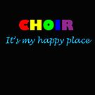 Choir: Happy Place by CreativeEm