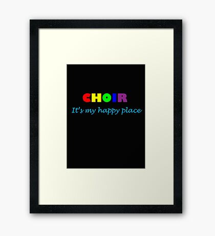 Choir: Happy Place Framed Print