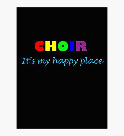 Choir: Happy Place Photographic Print