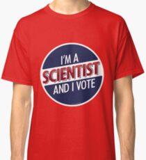 Ich bin ein Wissenschaftler und ich wähle Classic T-Shirt