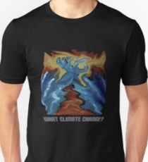 What Climate Change? Unisex T-Shirt