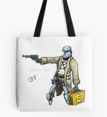 Daddy was a bank robber Tote Bag