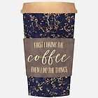 First I Drink The Coffee 2 by Elisabeth Fredriksson