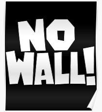 No Wall No Mexican Border Wall Poster