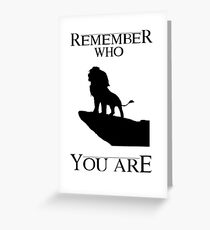 Lion King- Remember Who You Are Greeting Card