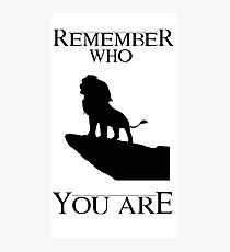 Lion King- Remember Who You Are Photographic Print