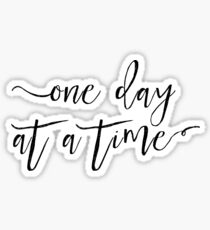one day at a time Sticker
