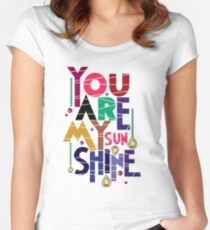 You Are My Sunshine T-Shir Women's Fitted Scoop T-Shirt