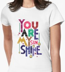 You Are My Sunshine T-Shir Women's Fitted T-Shirt