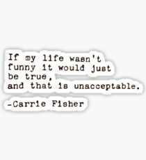Carrie Fisher Quote Sticker