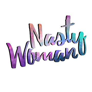 Nasty Woman by tarrbear