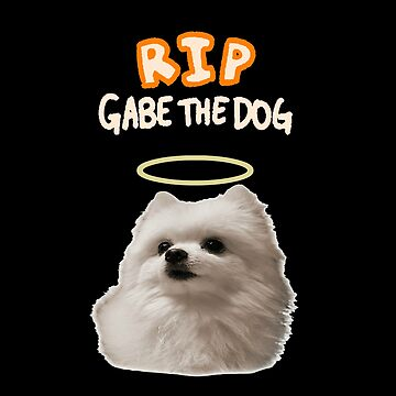 RIP Gabe The Dog 2 by Picturelong