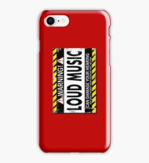 Warning! Loud Music! iPhone Case/Skin