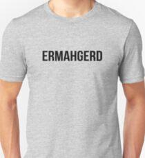 ermahgerd Unisex T-Shirt