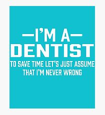 Dentist Photographic Print