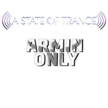 "A State of Trance ""Armin Only"" by DylanSakiri"