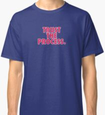 Trust The Process - Philadelphia 76ers Classic T-Shirt
