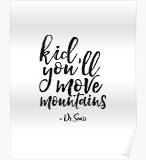 Kid you'll move monntains Poster