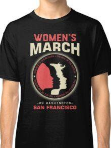 Women's March SAN FRANCISCO Classic T-Shirt