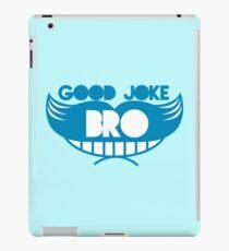 Good joke Bro with smile and mustache iPad Case/Skin