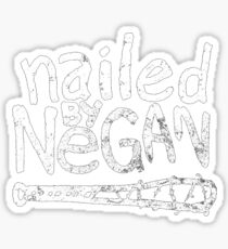 Nailed by Negan Sticker