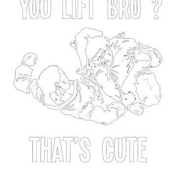 """Brazilian Jiu-Jitsu - """"You Lift Bro?"""" by MartialMania"""