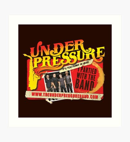 The Under Pressure Band - I partied with the band! Art Print