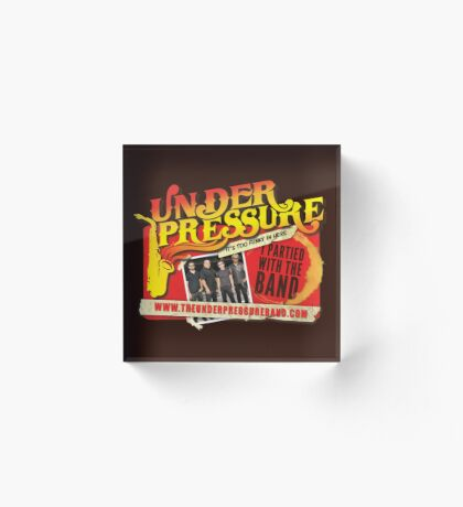 The Under Pressure Band - I partied with the band! Acrylic Block