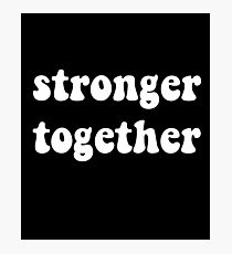 Political- Stronger Together Gender Equality   Photographic Print