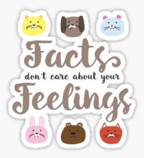 Facts don't care about your Feelings with sad pets Sticker
