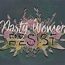 Nasty Women Resist: Les Fleurs de la Resistance by Barbora  Urbankova