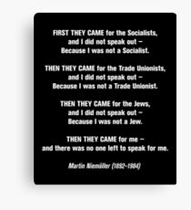 First they came for... Canvas Print