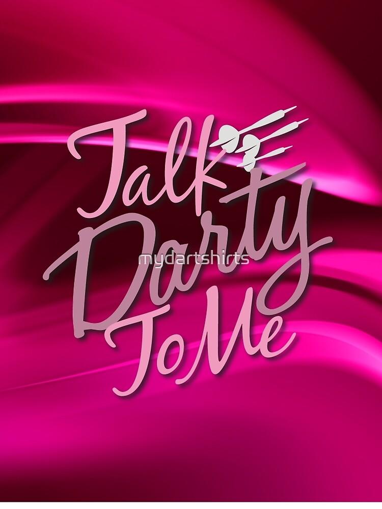 Talk Darty To Me Ladies Darts Shirt by mydartshirts