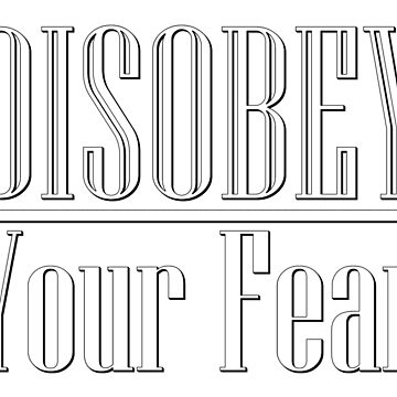 Disobey your fear by sperraton