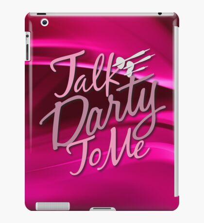 Talk Darty To Me Ladies Darts Shirt iPad Case/Skin