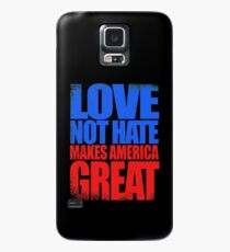Love NOT HATE makes America GREAT Case/Skin for Samsung Galaxy
