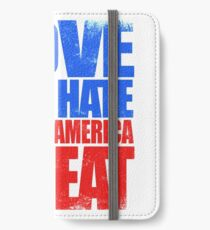 Love NOT HATE makes America GREAT iPhone Wallet/Case/Skin