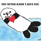 You Otter Know I Love You by Trish Loader