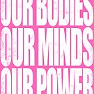 Our Bodies Our Minds Our Power by Penelope Barbalios