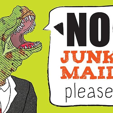 """NO junk mail please"" says the polite yet shouty dinosaur by Elvedee"