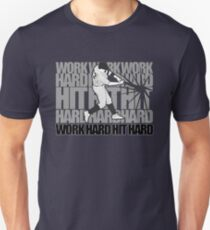 Work Hard Hit Hard - Baseball T-Shirt