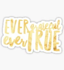 Ever Grateful Ever True Sticker