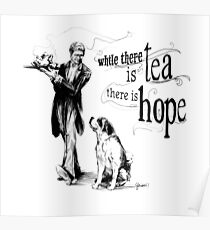 While There Is Tea There Is Hope Poster