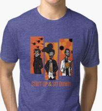 Shut Up and Sit Down Tri-blend T-Shirt