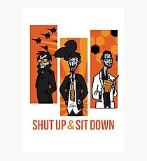 Shut Up and Sit Down Photographic Print