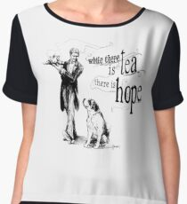 While There Is Tea There Is Hope Chiffon Top